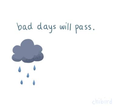 bad day will pass.jpg